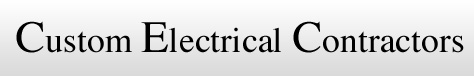 Custom Electrical Contractors